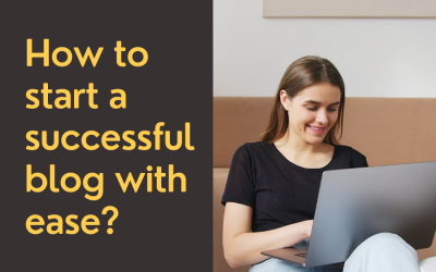How to start a successful blog with ease?