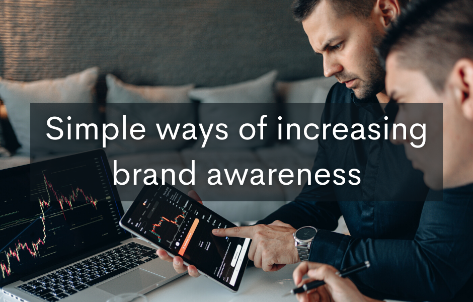 Increasing brand awareness – How to do it the right way?