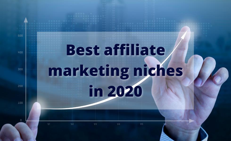 Best affiliate marketing niches in 2020